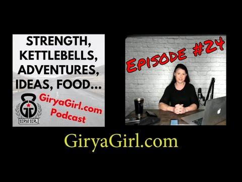 GiryaGirl.com Podcast Episode 24 Calisthenics Kettlebell Health Motivation Guest: Matt Schifferle