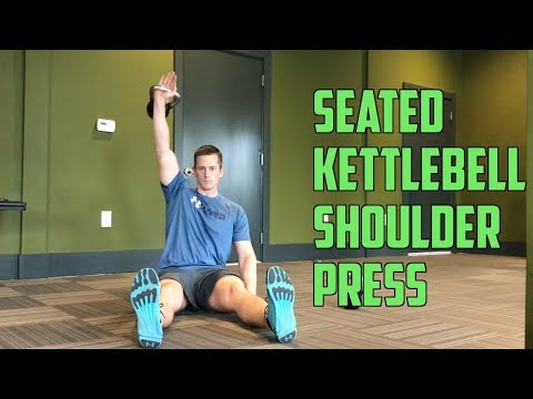 How To: Seated Kettlebell Shoulder Press
