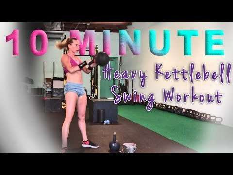 10 Minute Heavy Kettlebell Workout For Females