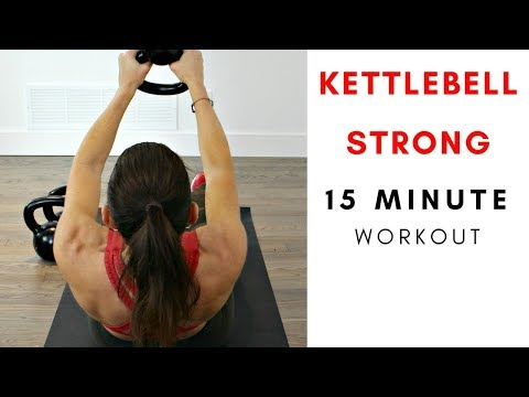 15 MINUTE KETTLEBELL STRONG WORKOUT
