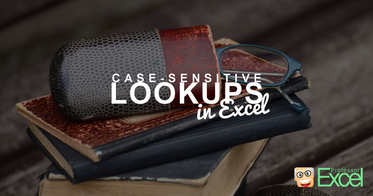 Case-Sensitive Lookups in Excel