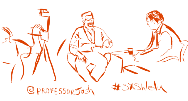 @ProfessorJosh Sketch from SXSWedu 2013