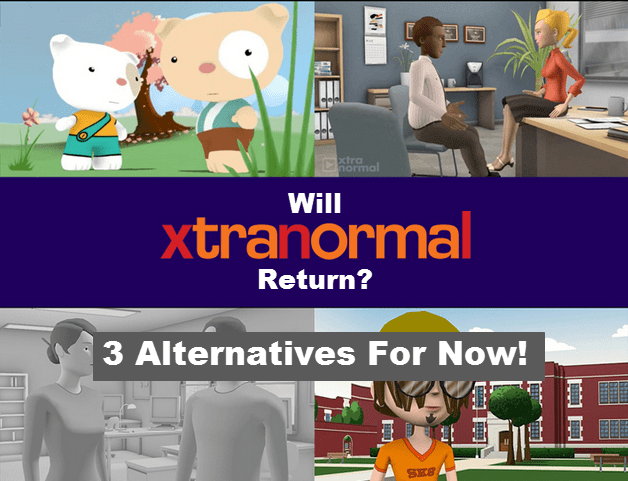 Will Xtranormal Return? Three Alternatives For Now