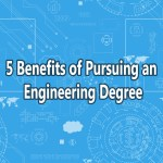 5 Benefits of Pursuing an Engineering Degree