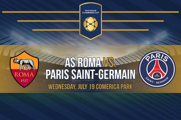 Intl Champions Cup Preview: AS Roma vs PSG – Tickets Available!