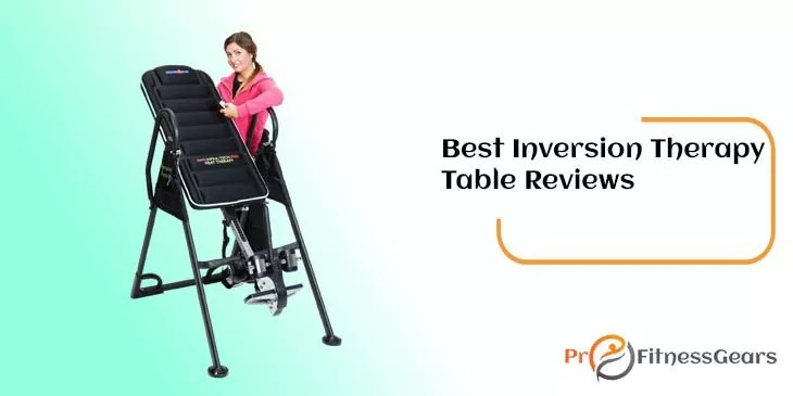 Best Inversion Therapy Table Reviews