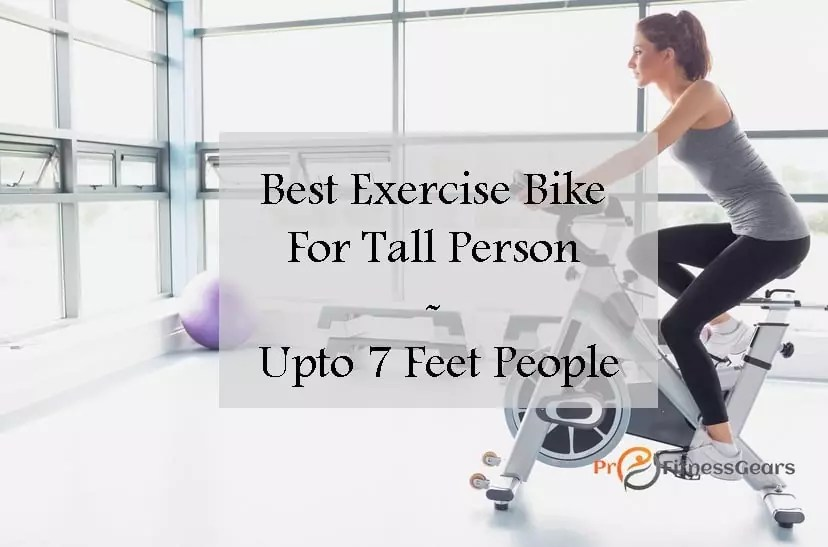Best Exercise Bikes For Tall Person