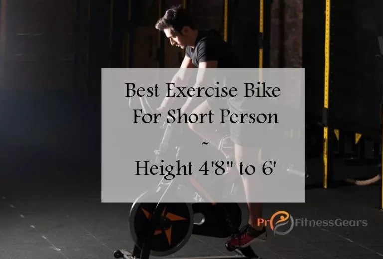 Best exercise bike for short person