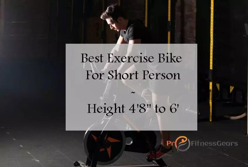 Best exercise bike for short person