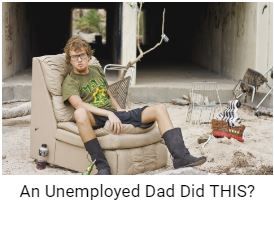 An Unemployeed Dad did THIS?!