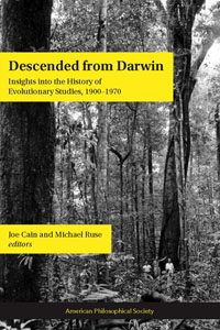 Joe Cain and Michael Ruse (editors) 2009 Descended from Darwin: Insights into the History of Evolutionary Studies 1900‐1970 (American Philosophical Society) xxvi+360 pp. ISBN: 9781606189917.