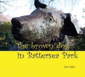 Joe Cain 2013 The Brown Dog in Battersea Park 9781906267353