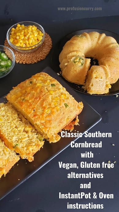 Classic Southern Style and gluten free vegan Cornbread made at home. This recipe combines regular as well as vegan and gluten free alternatives to make this soul food. Delicious cornbread can be made in the oven as well as instantpot. #profusioncurry #cornbread #homemadecornbread #vegancornbread