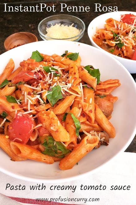 Penne Rosa is delicious and super simple Pasta in Tomato Cream Sauce. This colorful and comforting Italian pasta dish is filled with veggies, tangy tomato sauce and touch of cream. This one pot wonder recipe is perfect family friendly meal for busy weeknights. #profusioncurry #creamytomatopasta #Instantpotpasta
