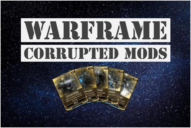 Warframe Corrupted Mods 2019 Guide - ProGameTalk