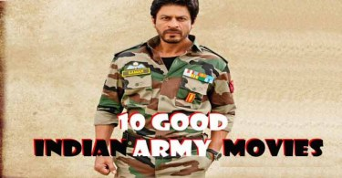 Choices for Indian Army based movies are: Top 10 Best Bollywood War Movies list