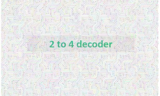 Construct 2 to 4 decoder with truth table and logic