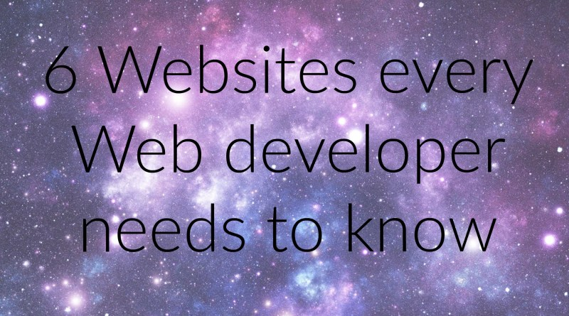 6Websites every Web Developer needs to know