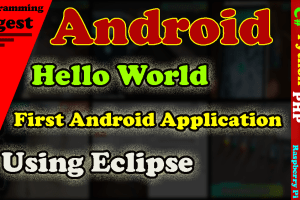 Hello world First Android Application Project using Eclipse