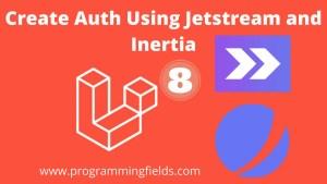 Create Auth using Jetstream inertia