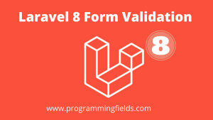 laravel 8 form validation