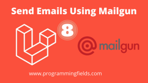 Send email using Mailgun in Laravel 8