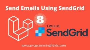 Send Email in Laravel 8 Using SendGrid