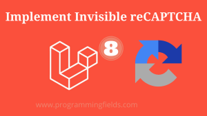 Invisible reCAPTCHA in Laravel 8