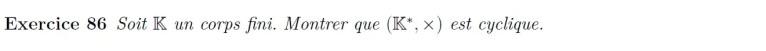 Corps fini groupe multiplicatif cyclique