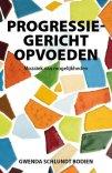 Progressiegericht Opvoeden - Mozaïek van Mogelijkheden, Gwenda Schlundt Bodien (2020)