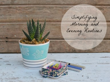 Simplifying Morning and Evening Routines