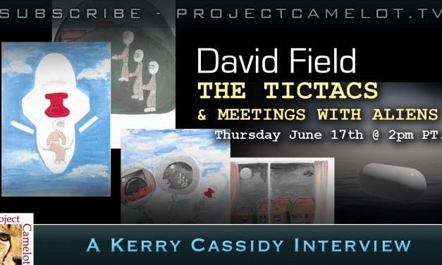 DAVID FIELD:  TICTACS AND MEETINGS WITH ALIENS