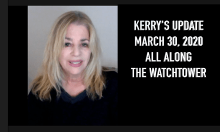 KERRY'S UPDATE:  MARCH 30, 2020 – ALL ALONG THE WATCHTOWER