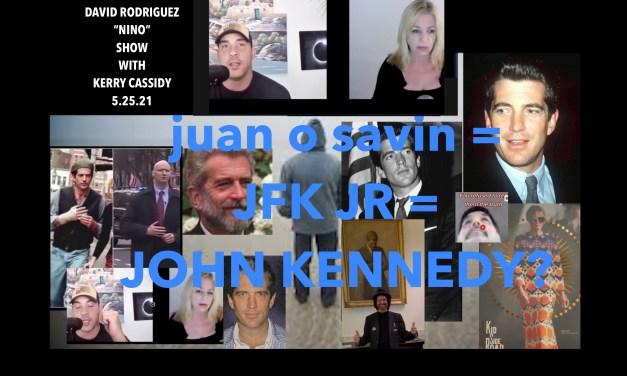 KERRY ON THE DAVID RODRIGUEZ SHOW:  IS JUAN O SAVIN…JFK JR? UPDATED