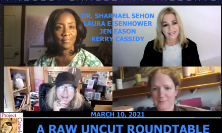 ROUNDTABLE RAW UNCUT:  LAURA EISENHOWER, JEN EASON, DR. SHARNAEL SEHON AND KERRY CASSIDY