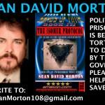 SEAN DAVID MORTON: TORTURED BY THE GOV – HELP SAVE HIM!!! – UPDATED