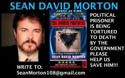 SEAN DAVID MORTON: TORTURED BY THE GOV – UPDATED JULY 5, 2021