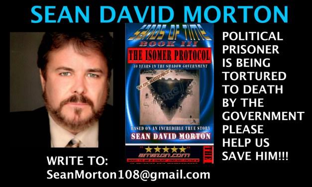 SEAN DAVID MORTON: TORTURED BY THE GOV – UPDATED JUNE  28, 2021