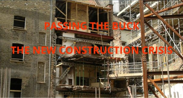 Passing the buck: The new construction crisis