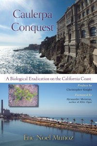 Caulerpa Conquest, book, Earth day, California Coast, Eric Noel Munoz