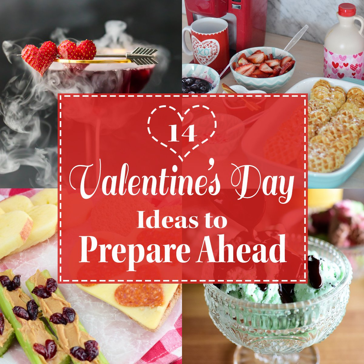 14 Valentine's Day Ideas to Prepare Ahead - All kinds of ideas to help you prep ahead for this February 14th! - ProjectMealPlan.com