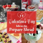 14 Valentine's Day Ideas to Prepare Ahead - Check out these ideas from awesome bloggers! at ProjectMealPlan.com