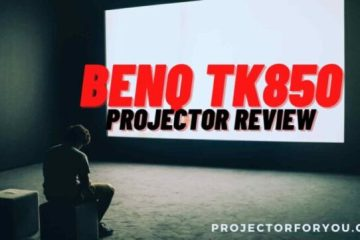 benq tk850 PROJECTOR REVIEW