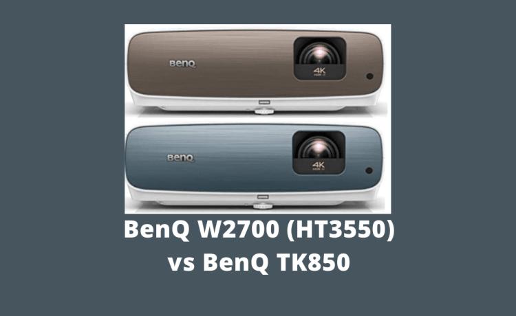 BenQ W2700 (HT3550) vs TK850