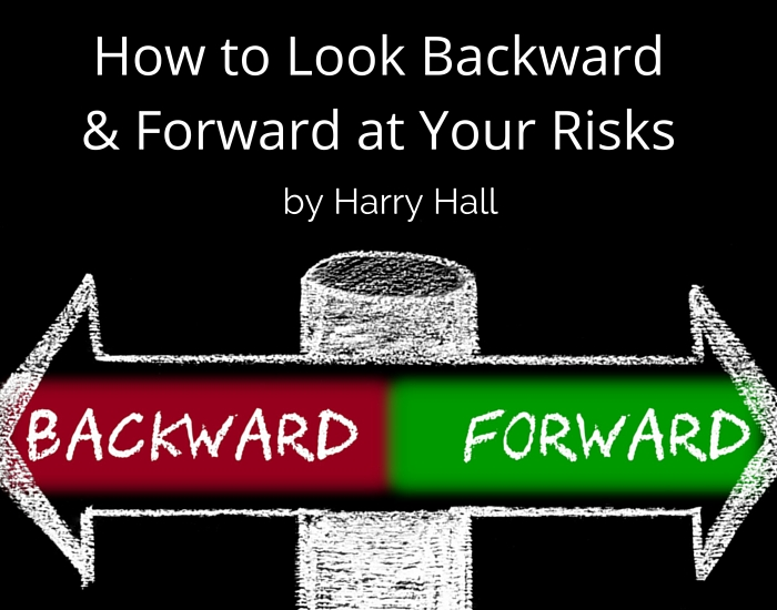 How to Look Backward and Forward at Your Risks