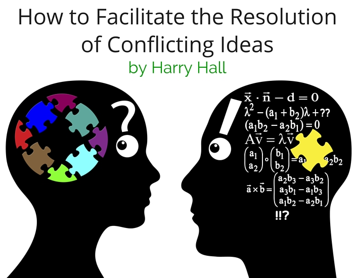 How to Facilitate the Resolution of Conflicting Ideas