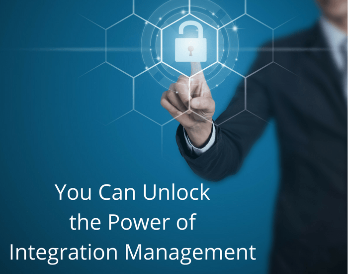 You Can Unlock the Power of Integration Management
