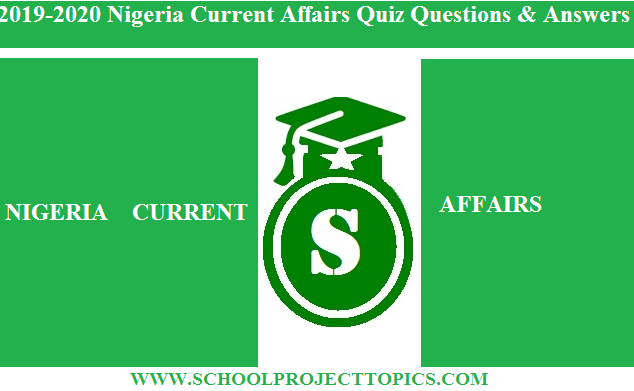 2019-2020 Nigeria Current Affairs Quiz Questions & Answers