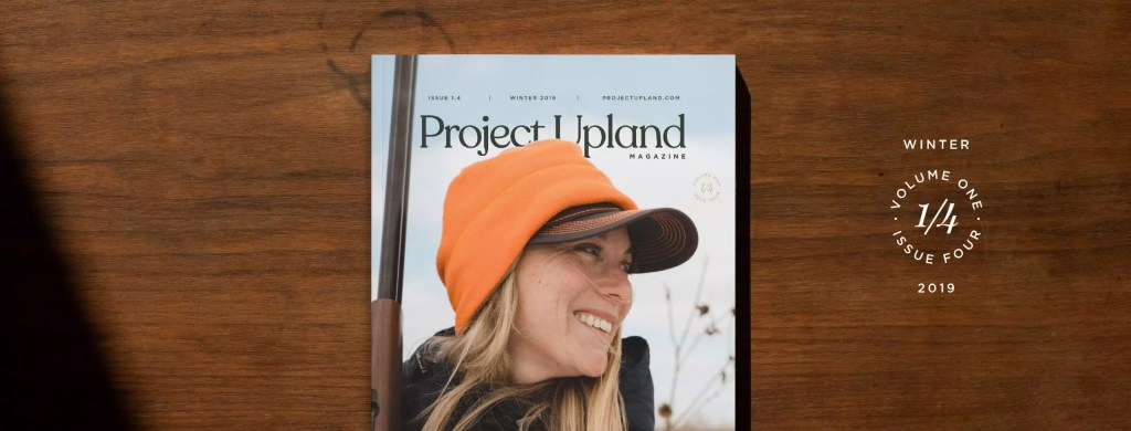 Winter 2019 issue of Project Upland Magazine on a coffee table.