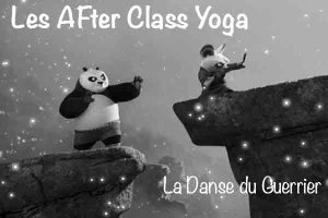 La Danse du Guerrier – After Class Yoga